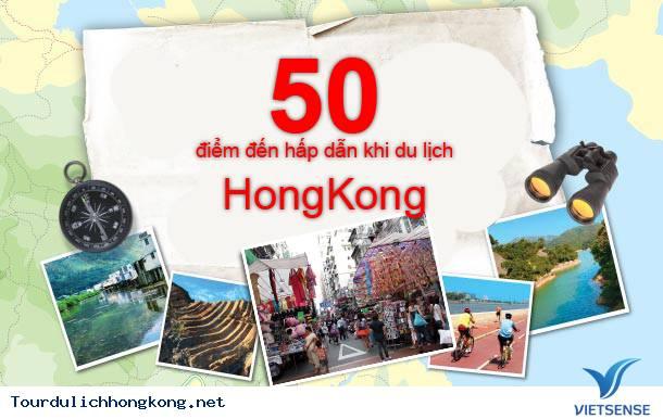50 điểm đến hấp dẫn khi du lịch 50 điểm đến hấp dẫn khi du lịch Hồng Kông qua trải nghiệm bản thân